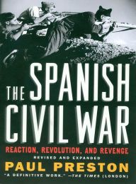 The Spanish Civil War By Paul Preston - Gain a thorough understanding of the Spanish Civil War — including the rise of dictator Franco, the role of revolutionary reporting, the unprecedented brutality of the conflict, and its effect on World War II. A compelling historical account from a New York Times bestselling author!
