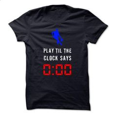 Play till the clock say 0:00 - t shirt printing #fashion #style