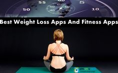 12 Best Weight Loss Apps And Fitness Apps 2016