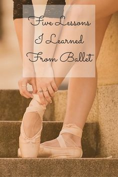 Five lessons I learned from ballet