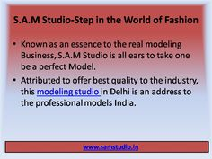 Known as access direct to the show-business industry, S.A.M Studio, as a modeling studio, gives the perfect opportunity one to be a model.