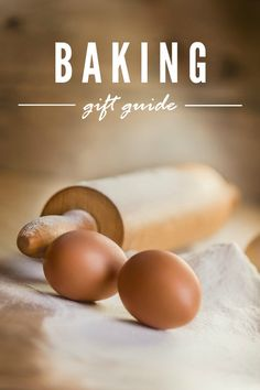 Baking Gift Guide -- The best gifts for the baker on your list!