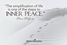 Etonnant Simplify Life Quotes Fascinating Simplify Your Life Brightshinyobjects  Pinterest Inner Peace