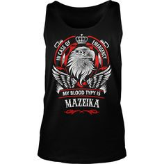 If you're MAZEIKA, then THIS SHIRT IS FOR YOU! 100% Designed, Shipped, and Printed in the U.S.A. #gift #ideas #Popular #Everything #Videos #Shop #Animals #pets #Architecture #Art #Cars #motorcycles #Celebrities #DIY #crafts #Design #Education #Entertainment #Food #drink #Gardening #Geek #Hair #beauty #Health #fitness #History #Holidays #events #Home decor #Humor #Illustrations #posters #Kids #parenting #Men #Outdoors #Photography #Products #Quotes #Science #nature #Sports #Tattoos…