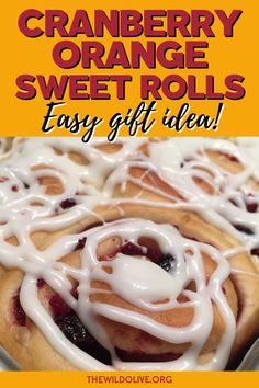 Frozen Cranberries, Dried Apples, Quick Bread Recipes, Easy Baking Recipes, Yeast Rolls, Bread Rolls, Orange Sweet Rolls, Sweet Roll Recipe, Cranberry Orange Bread