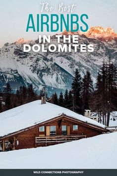 The Best Airbnbs in the Dolomites in 2021 | Wild Connections Photography Ski Chalet, South Tyrol, Northern Italy, Cabins In The Woods, Stunning View, Hiking Trails, Alps, The Locals, Perfect Place