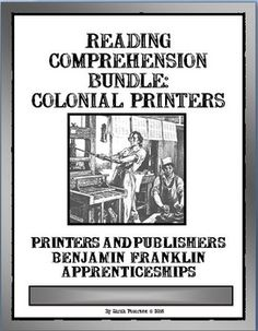 READING COMPREHENSION: COLONIAL AMERICAN PRINTERSThis product is great for Social Studies (History) and Language Arts (Reading Comprehension).  The product contains:  13 one and two-page reading passages of informational text on Colonial American Printers; 13 pages of Reading Comprehension questions (one for each passage); and the teachers keys.