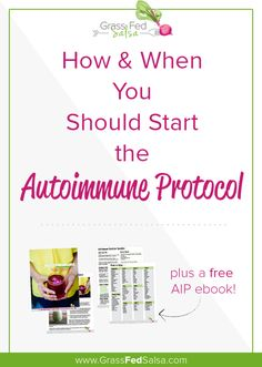 Learn my top secrets on how and when you should start an Autoimmune Diet, aka the Autoimmune Protocol (AIP).