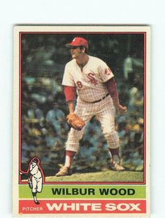 1976 Topps Wilbur Wood