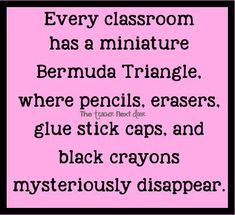 Truth: The Bermuda Triangle is responsible for many classroom crises. Classroom Humor, Classroom Quotes, School Quotes, School Memes, Teacher Humour, Teacher Sayings, Teacher Hacks, Teacher Stuff, Teacher Gifts