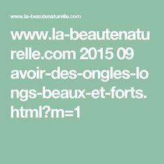 www.la-beautenaturelle.com 2015 09 avoir-des-ongles-longs-beaux-et-forts.html?m=1