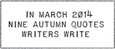 Happy Autumn! Courses and Quotes for March 2014 - Writers Write