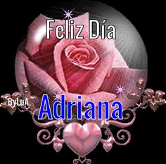 Feliz dia #Adriana