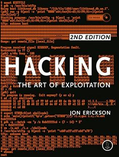Hacking: The Art of Exploitation, 2nd Edition: Jon Erickson: 9781593271442: Amazon.com: Books