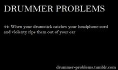 this is not just a drummer problem Drummer Humor, Drummer Quotes, Drummer Boy, Soul Music, Sound Of Music, Trommler, Kerry King, Band Jokes, Band Nerd