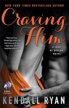 Craving Him: A Love by Design Novel by Kendall Ryan