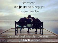 Eén vriend die je tranen begrijpt, is waardevoller ...