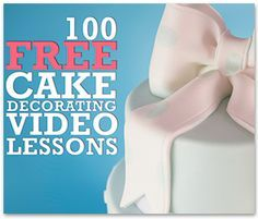 100 free cake decorating video and many more on this great teaching website, for beginners and pros