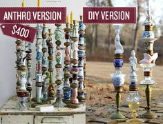 Make candlesticks out of a variety of trinkets. | 38 Anthropologie Hacks