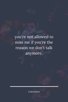 you're not allowed to miss me if you're the reason we don't talk anymore. #relationship Zodiac Signs Relationships, Relationship Quotes, How To Start Exercising, We Dont Talk Anymore, Lessons Learned In Life, Sink In, Proud Of You, When Someone, Me Quotes