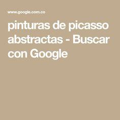 pinturas de picasso abstractas - Buscar con Google