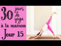 Défi Yoga - Jour 15 - Ca chauffe, ça chauffe! Tapas, l'intensité - YouTube