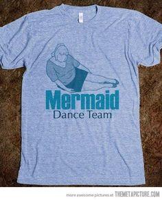 Mermaid dance team shirt . . . . Mermaid memes Mermaid jokes Mermaid funny