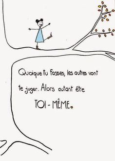 """A rapprocher de """"Fais toujours de ton mieux même si personne ne te regarde"""", no… A closer to """"Always do your best even if nobody looks at you"""", right? So, be yourself WITH and WITHOUT OTHERS! Positive Mind, Positive Attitude, Positive Quotes, French Words, French Quotes, Think, Some Quotes, Some Words, Note To Self"""