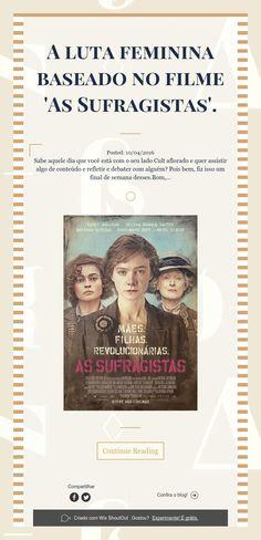 A luta feminina baseado no filme 'As Sufragistas'.
