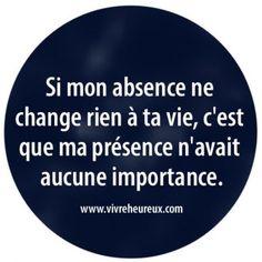 Si mon absence ne change rien à ta vie...