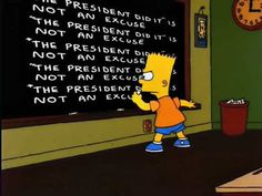 "On politics. | The 23 Most Memorable Blackboard Gags From ""The Simpsons"""