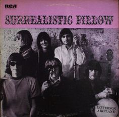 Jefferson Airplane. Love this record! Sounds just as good today as it did back then!