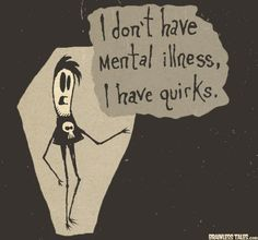 I don't have Mental Illness,