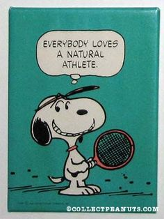 Everybody loves a natural athlete Plaque Snoopy Love, Charlie Brown And Snoopy, Tennis Crafts, Back Drawing, Snoopy Pictures, Tennis Party, Snoopy Quotes, Tennis Quotes, Work Motivational Quotes