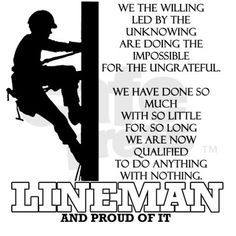 Lineman, my third Air Force job Lineman Love, Power Lineman, Lineman For The County, Electrical Lineman, Journeyman Lineman, I Love My Hubby, Proud Of Me, Great Quotes, Poems