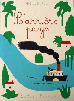 L'arrière-pays /// The Inspiration Archive – collected by Teodorik Illustrators, Book Cover Design, Illustrations Posters, Illustration, Picture Book, Poster Art, Poster Design, Book Design, Vintage Illustration