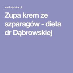 Zupa krem ze szparagów - dieta dr Dąbrowskiej