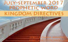 July-September 2017 Prophetic Word: Kingdom Directives