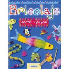BRICOLAJE PARA NIÑOS Libro de bricolaje para niños. 248 páginas. #MWMaterialsWorld #bricolaje #bricolajeparaniños Adhesive, School Supplies, Diy, Libros