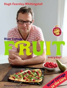 River Cottage Fruit Every Day!: Amazon.co.uk: Hugh Fearnley-Whittingstall: Books