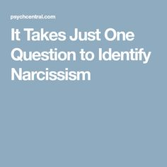 It Takes Just One Question to Identify Narcissism