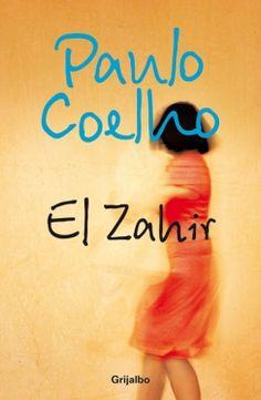 The most important book I've ever read!!! El Zahir de Paulo Coelho (2007)