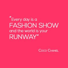 Coco Chanel, Everyday Fashion Show, World your Runway