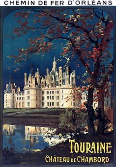 Vintage Railway Travel Poster - Château de Chambord - Touraine- by Louis Tauzin - France.