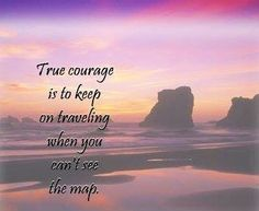 True courage quote via Carol's Country Sunshine on Facebook
