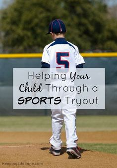 Helping your Child Through a Tryout - Keeping Life Sane