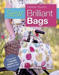 Discover Book Depository's huge selection of Debbie Shore books online. Easy Sewing Projects, Sewing Tutorials, Sewing Patterns, Sewing Ideas, Bags Sewing, Bag Patterns, Debbie Shore, Sewing To Sell, Diy Purse