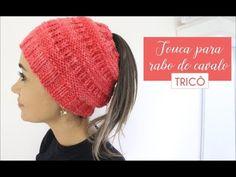 TOUCA PARA RABO DE CAVALO | TRICÔ - YouTube