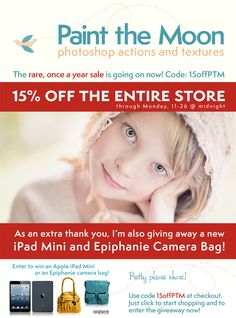 15% off at Paint the Moon Actions and Presets, along with a giveaway for an Apple Ipad Mini and a Epiphany Bag!