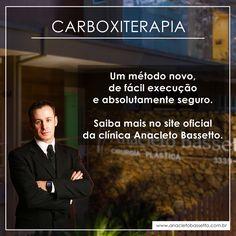 Conheça essa técnica em: www.anacletobassetto.com.br/blog/116-carboxiterapia